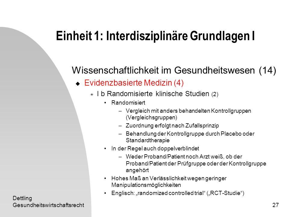 Dettling Gesundheitswirtschaftsrecht27 Einheit 1: Interdisziplinäre Grundlagen I Wissenschaftlichkeit im Gesundheitswesen (14) Evidenzbasierte Medizin