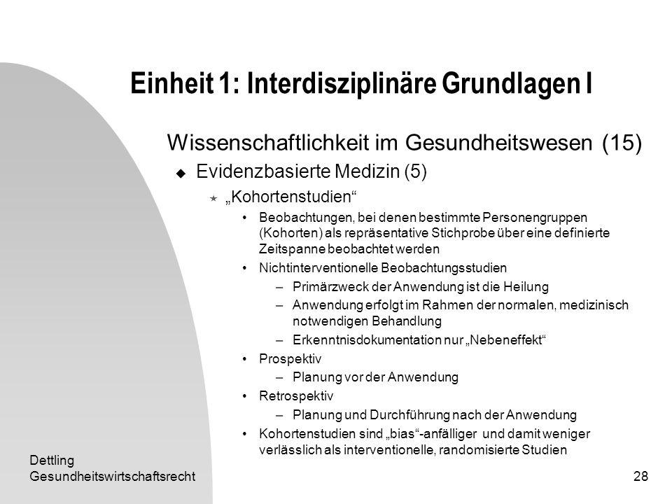 Dettling Gesundheitswirtschaftsrecht28 Einheit 1: Interdisziplinäre Grundlagen I Wissenschaftlichkeit im Gesundheitswesen (15) Evidenzbasierte Medizin