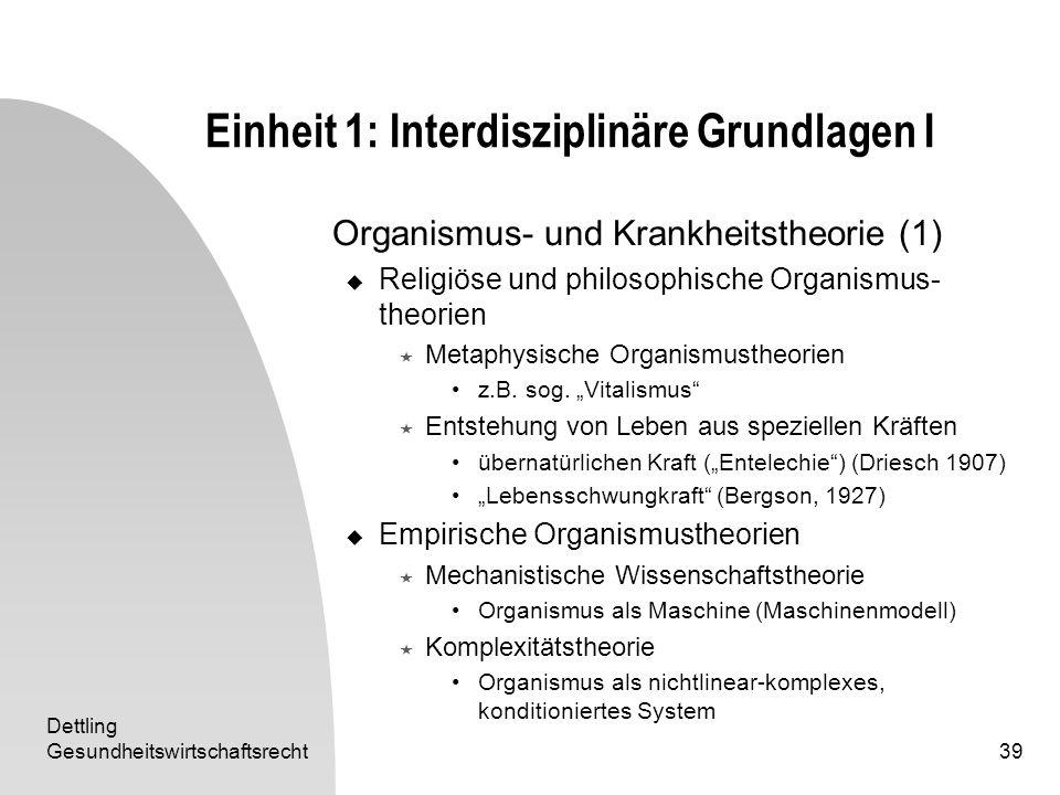 Dettling Gesundheitswirtschaftsrecht39 Einheit 1: Interdisziplinäre Grundlagen I Organismus- und Krankheitstheorie (1) Religiöse und philosophische Or