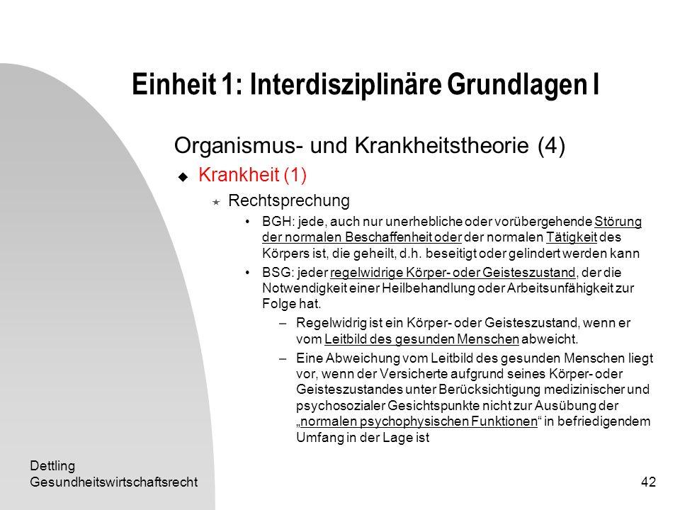 Dettling Gesundheitswirtschaftsrecht42 Einheit 1: Interdisziplinäre Grundlagen I Organismus- und Krankheitstheorie (4) Krankheit (1) Rechtsprechung BG
