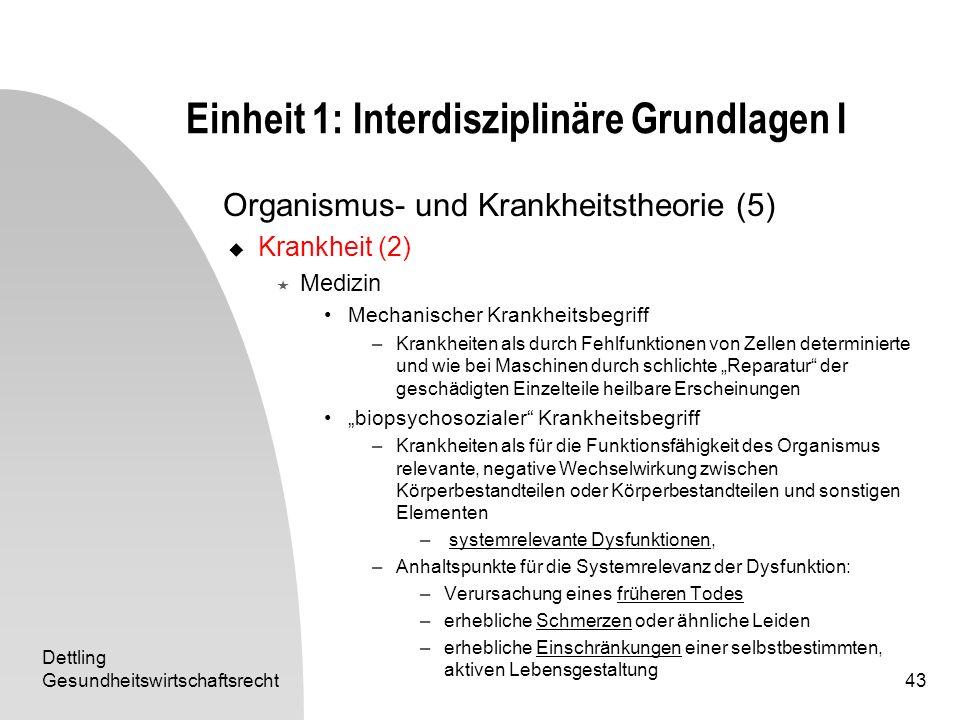 Dettling Gesundheitswirtschaftsrecht43 Einheit 1: Interdisziplinäre Grundlagen I Organismus- und Krankheitstheorie (5) Krankheit (2) Medizin Mechanisc