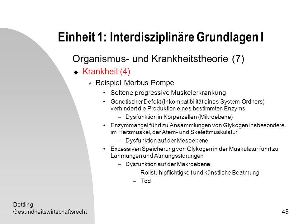 Dettling Gesundheitswirtschaftsrecht45 Einheit 1: Interdisziplinäre Grundlagen I Organismus- und Krankheitstheorie (7) Krankheit (4) Beispiel Morbus P
