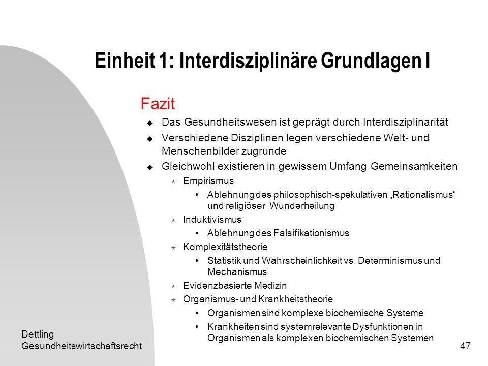 Dettling Gesundheitswirtschaftsrecht47 Einheit 1: Interdisziplinäre Grundlagen I Fazit Das Gesundheitswesen ist geprägt durch Interdisziplinarität Ver