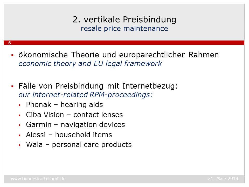 ökonomische Theorie und europarechtlicher Rahmen economic theory and EU legal framework Fälle von Preisbindung mit Internetbezug: our internet-related