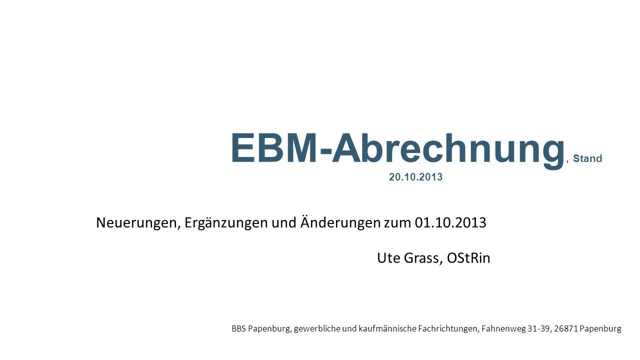 22 EBM-Änderungen im Detail FallbeispieleLeistungsabrechnung der Praxis Der Stammpatient Hubert Süß war im letzten Jahr regelmäßig aufgrund seines insulinpflichtigen Diabetes mellitus bei Dr.