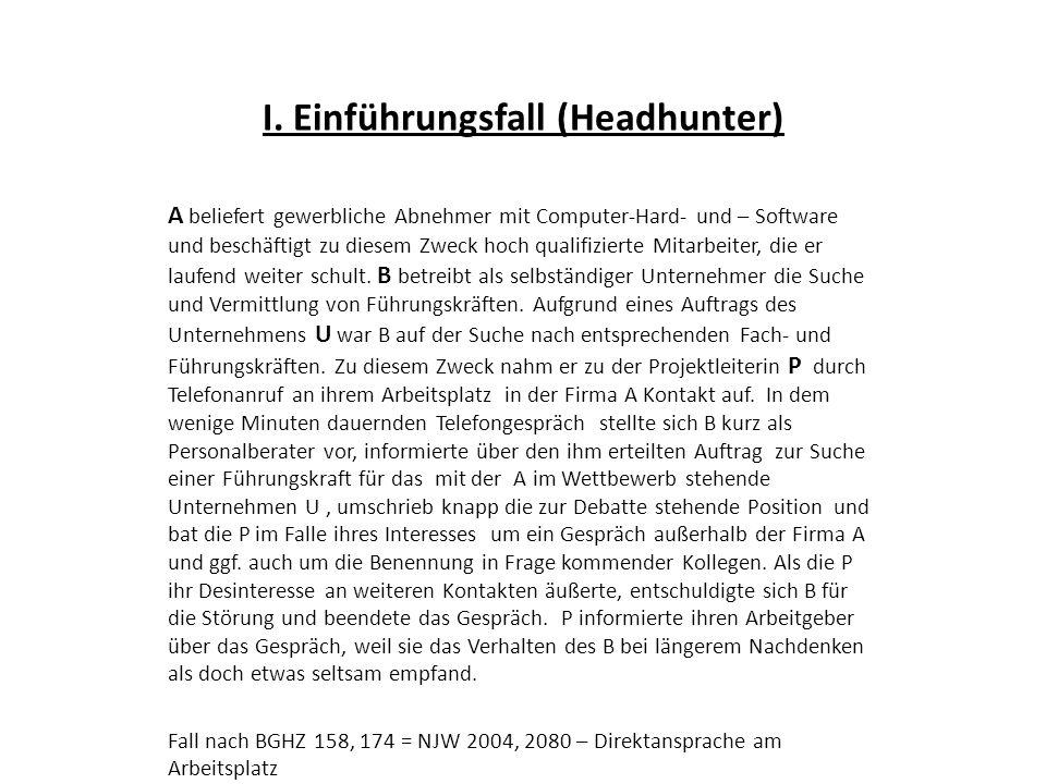 A Wettbewerber U (sucht Personal) ArbeitsvertragKlageAuftrag Projektleiterin P B (Headhunter) Telefonat