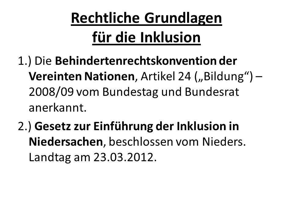Rechtliche Grundlagen für die Inklusion 1.) Die Behindertenrechtskonvention der Vereinten Nationen, Artikel 24 (Bildung) – 2008/09 vom Bundestag und B