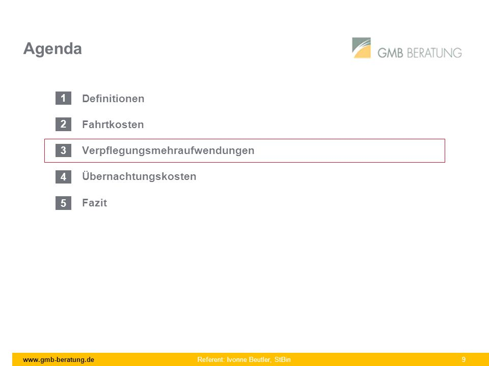 www.gmb-beratung.de Referent: Ivonne Beutler, StBin 9 Agenda Definitionen Fahrtkosten Verpflegungsmehraufwendungen Übernachtungskosten Fazit 1 2 3 4 5