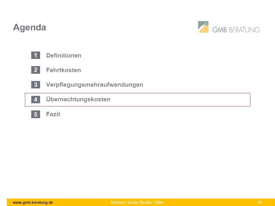 www.gmb-beratung.de Referent: Ivonne Beutler, StBin 14 Agenda Definitionen Fahrtkosten Verpflegungsmehraufwendungen Übernachtungskosten Fazit 1 2 3 4