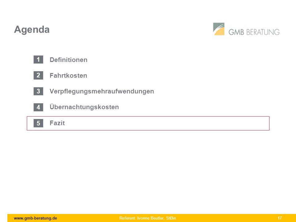 www.gmb-beratung.de Referent: Ivonne Beutler, StBin 17 Agenda Definitionen Fahrtkosten Verpflegungsmehraufwendungen Übernachtungskosten Fazit 1 2 3 4