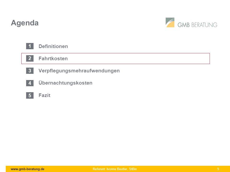 www.gmb-beratung.de Referent: Ivonne Beutler, StBin 5 Agenda Definitionen Fahrtkosten Verpflegungsmehraufwendungen Übernachtungskosten Fazit 1 2 3 4 5