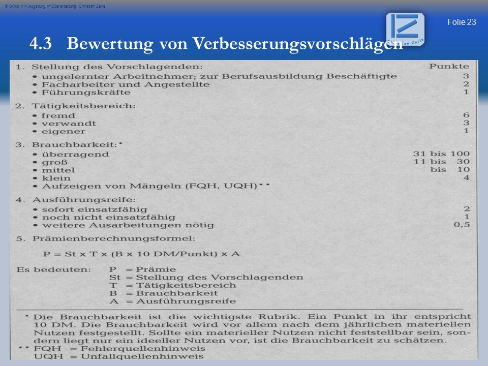 Folie 23 © Skript IHK Augsburg in Überarbeitung Christian Zerle 4.3 Bewertung von Verbesserungsvorschlägen