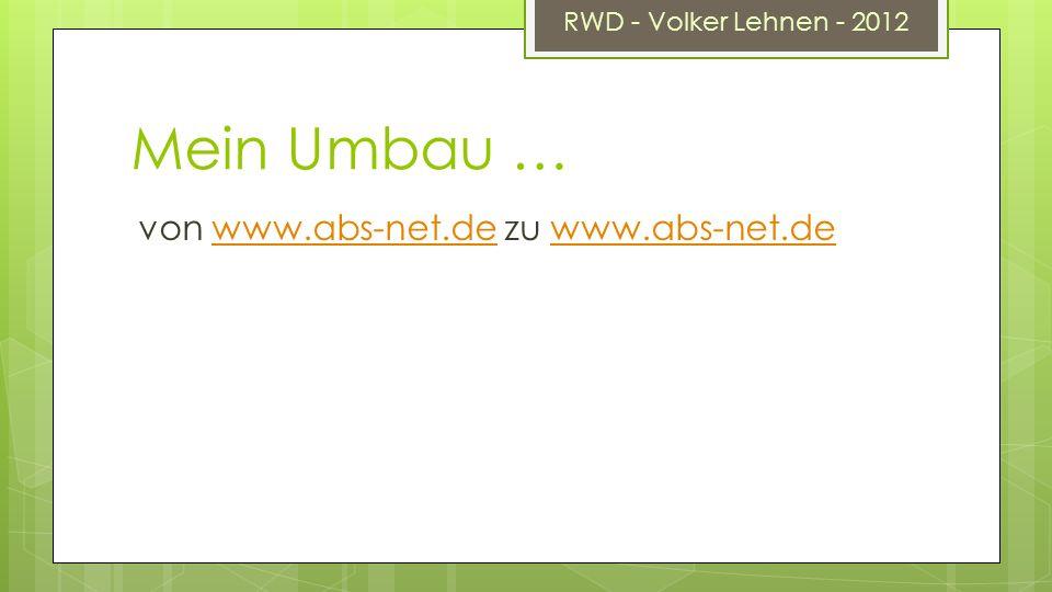 RWD - Volker Lehnen - 2012 Mein Umbau … von www.abs-net.de zu www.abs-net.dewww.abs-net.de