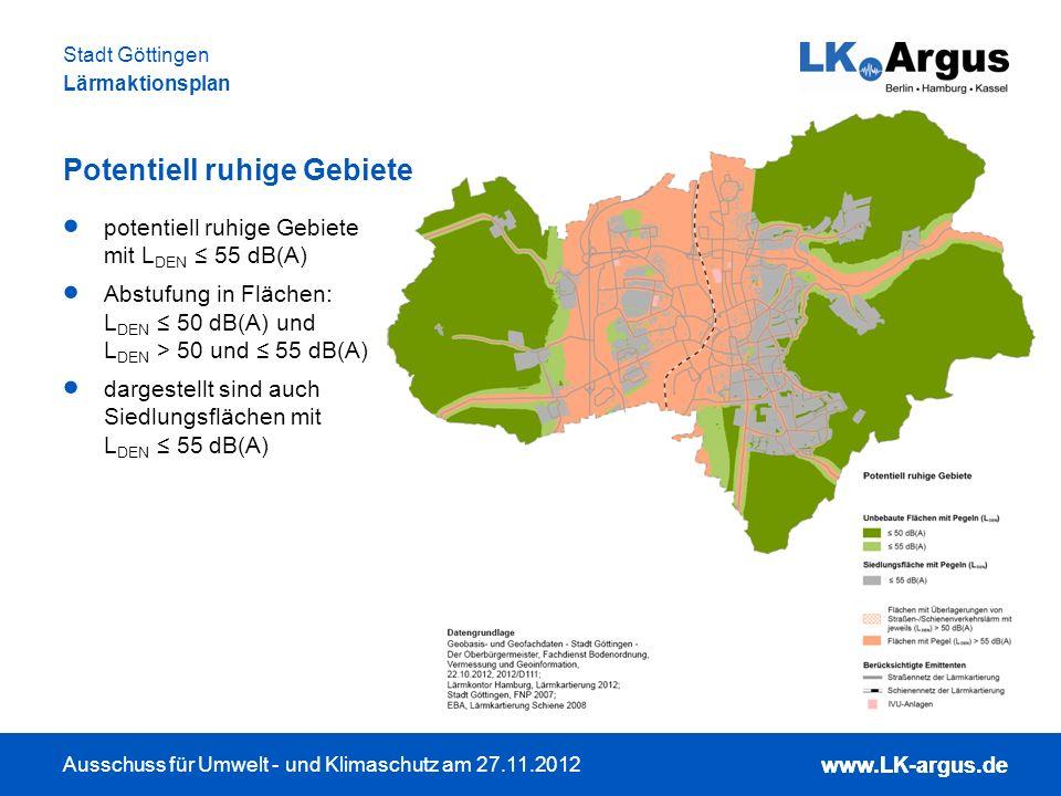 www.LK-argus.de Ausschuss für Umwelt - und Klimaschutz am 27.11.2012 Stadt Göttingen Lärmaktionsplan www.LK-argus.de potentiell ruhige Gebiete mit L D