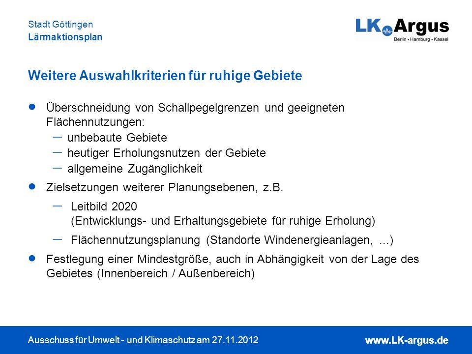www.LK-argus.de Ausschuss für Umwelt - und Klimaschutz am 27.11.2012 Stadt Göttingen Lärmaktionsplan www.LK-argus.de Überschneidung von Schallpegelgre