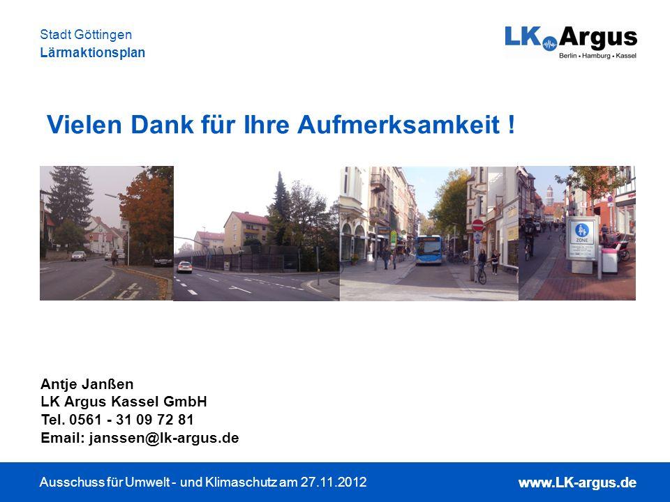 www.LK-argus.de Ausschuss für Umwelt - und Klimaschutz am 27.11.2012 Stadt Göttingen Lärmaktionsplan www.LK-argus.de Antje Janßen LK Argus Kassel GmbH