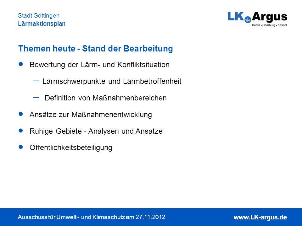 www.LK-argus.de Ausschuss für Umwelt - und Klimaschutz am 27.11.2012 Stadt Göttingen Lärmaktionsplan www.LK-argus.de Bewertung der Lärm- und Konfliktsituation Herausarbeitung von Lärmschwerpunkten und Maßnahmenbereichen der Lärmaktionsplanung Auslöse- und Schwellenwerte: Auslösekriterium zur Lärmaktionsplanung: L DEN = 70 dB(A) und L Night = 60 dB(A) (Niedersächsisches Ministerium für Umwelt und Klimaschutz et.