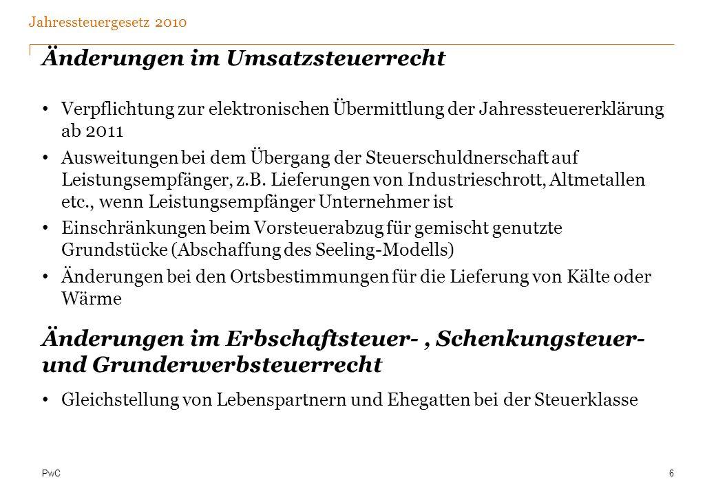 PwC Reformierung und Vereinfachung der Umsatzsteuer Einkommensteuer Senkung Eingangssteuersatz zur Vermeidung des Mittelstandsbauches Erhöhung des Betrages ab dem der Spitzensteuersatzes von 42 % zur Anwendung kommt auf 60.000 Beibehaltung von Ehegattensplitting Beibehaltung der Abgeltungssteuer Steuerkonzept der CDU – aktuelle Fassung.