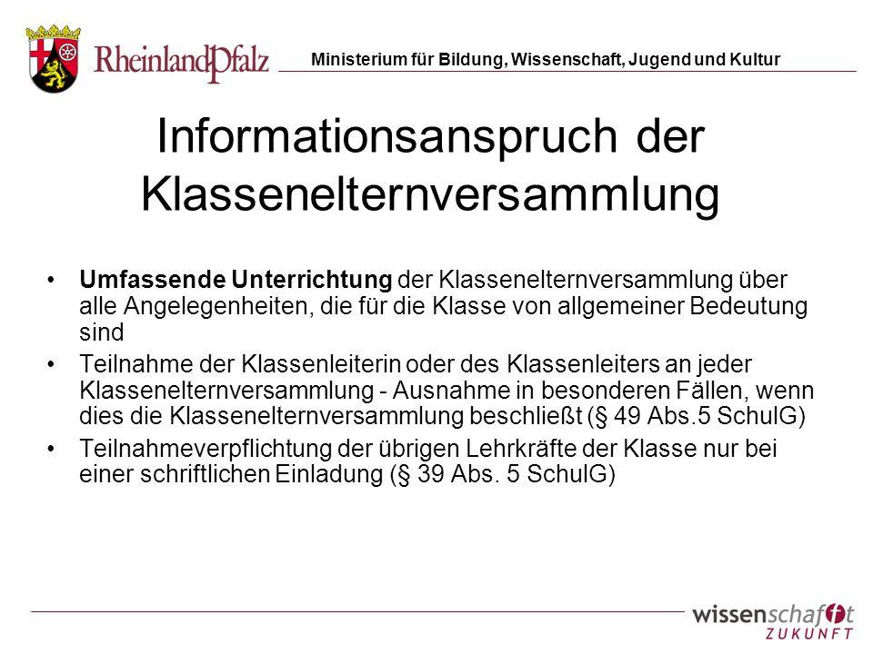 Ministerium für Bildung, Wissenschaft, Jugend und Kultur Informationsanspruch der Klassenelternversammlung Umfassende Unterrichtung der Klassenelternv