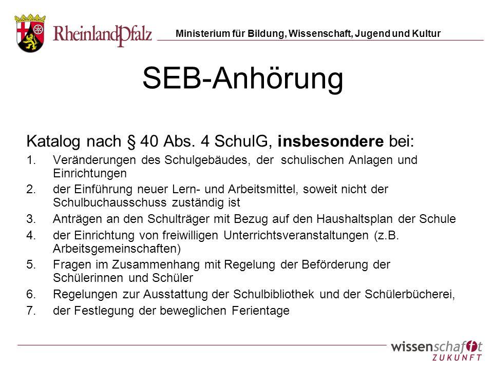 Ministerium für Bildung, Wissenschaft, Jugend und Kultur SEB-Anhörung Katalog nach § 40 Abs. 4 SchulG, insbesondere bei: 1.Veränderungen des Schulgebä