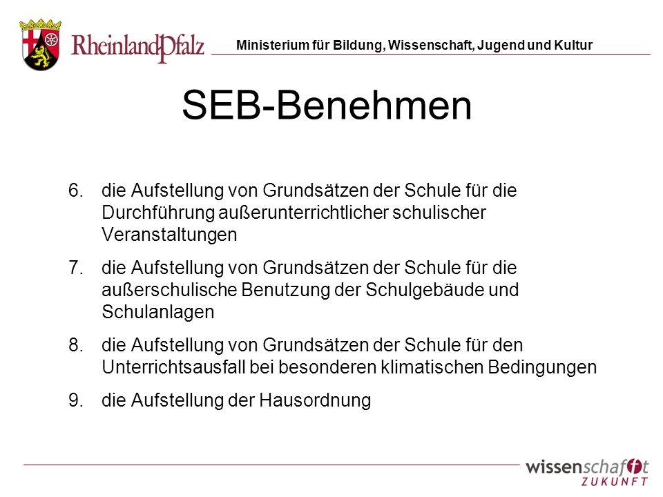 Ministerium für Bildung, Wissenschaft, Jugend und Kultur SEB-Benehmen 6.die Aufstellung von Grundsätzen der Schule für die Durchführung außerunterrich