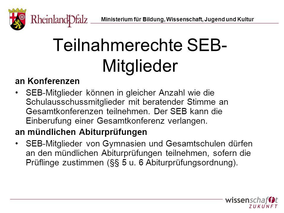 Ministerium für Bildung, Wissenschaft, Jugend und Kultur Teilnahmerechte SEB- Mitglieder an Konferenzen SEB-Mitglieder können in gleicher Anzahl wie d