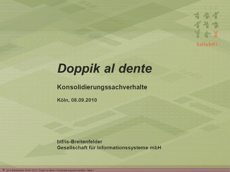 btf/is Breitenfelder GmbH 2010 / Doppik al dente – Konsolidierungssachverhalte / Seite 22 Worüber werden wir sprechen.
