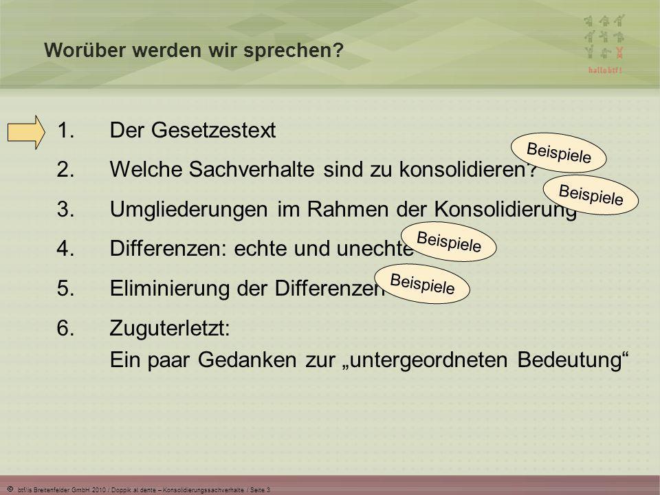 btf/is Breitenfelder GmbH 2010 / Doppik al dente – Konsolidierungssachverhalte / Seite 4 Was steht im Gesetz.