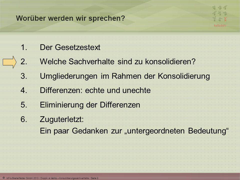 btf/is Breitenfelder GmbH 2010 / Doppik al dente – Konsolidierungssachverhalte / Seite 9 Welche Sachverhalte sind zu konsolidieren.