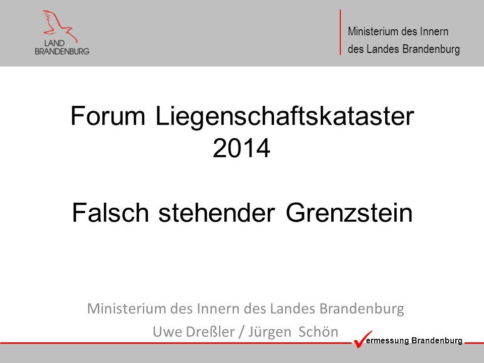 ermessung Brandenburg Ministerium des Innern des Landes Brandenburg Forum Liegenschaftskataster 2014 Falsch stehender Grenzstein Ministerium des Inner