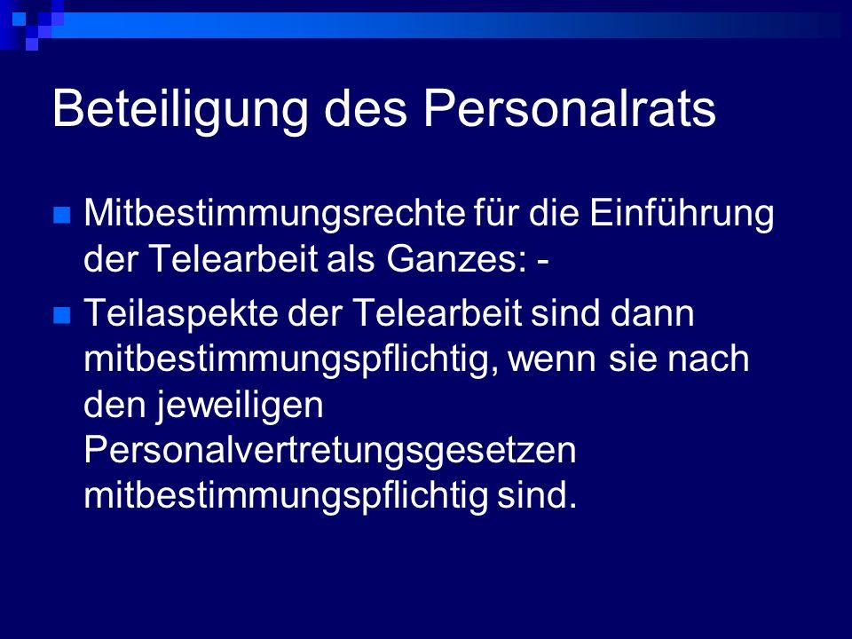 Beteiligung des Personalrats Mitbestimmungsrechte für die Einführung der Telearbeit als Ganzes: - Teilaspekte der Telearbeit sind dann mitbestimmungsp