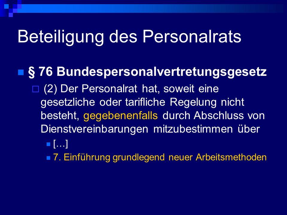 Beteiligung des Personalrats § 76 Bundespersonalvertretungsgesetz (2) Der Personalrat hat, soweit eine gesetzliche oder tarifliche Regelung nicht best