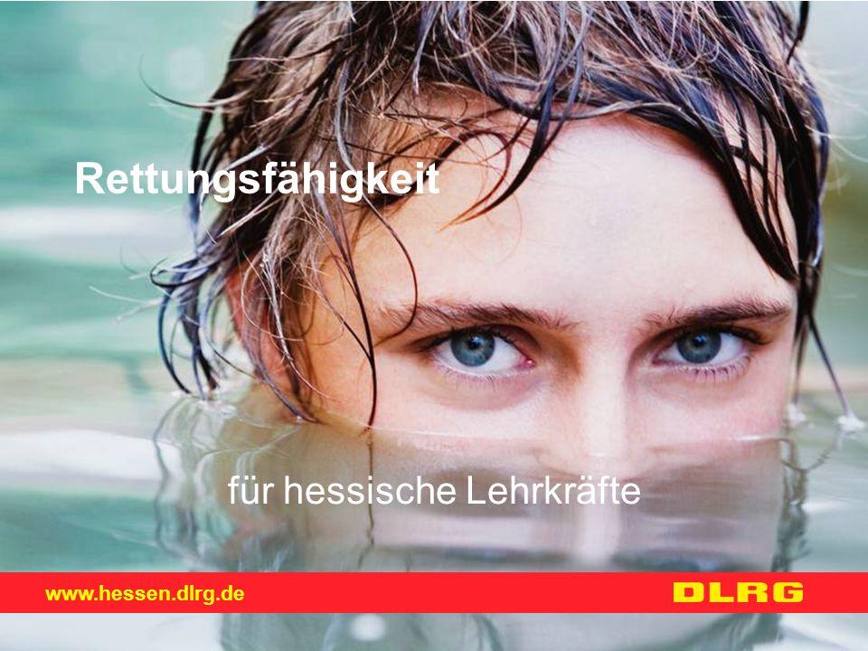 www.hessen.dlrg.de Rettungsfähigkeit für hessische Lehrkräfte