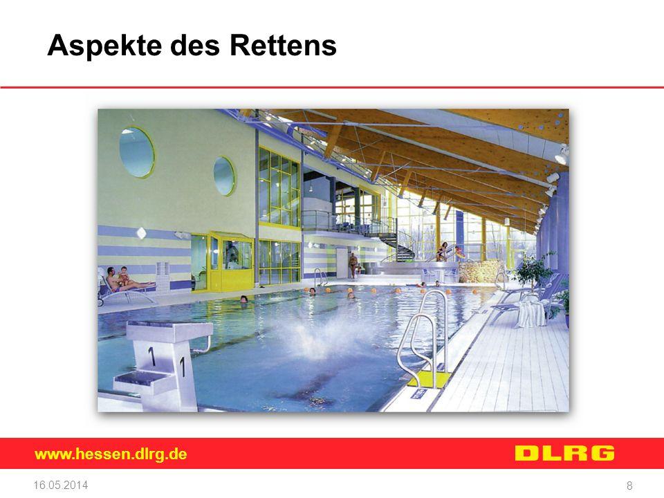 www.hessen.dlrg.de 16.05.2014 8 Aspekte des Rettens