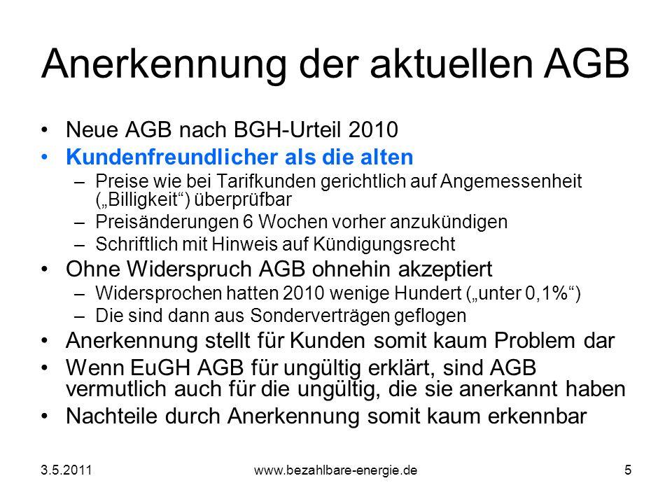 3.5.2011www.bezahlbare-energie.de5 Anerkennung der aktuellen AGB Neue AGB nach BGH-Urteil 2010 Kundenfreundlicher als die alten –Preise wie bei Tarifk