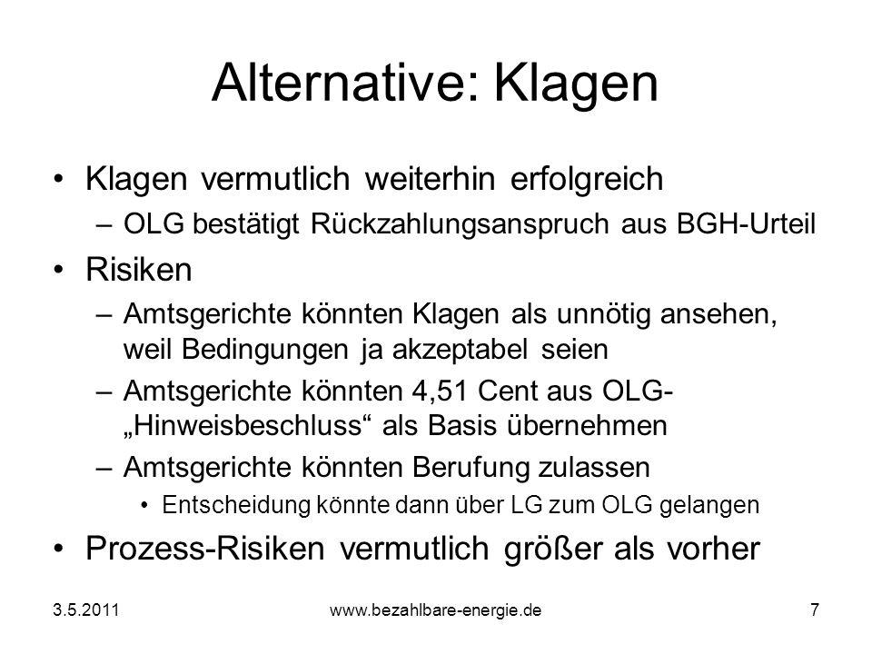 3.5.2011www.bezahlbare-energie.de7 Alternative: Klagen Klagen vermutlich weiterhin erfolgreich –OLG bestätigt Rückzahlungsanspruch aus BGH-Urteil Risi