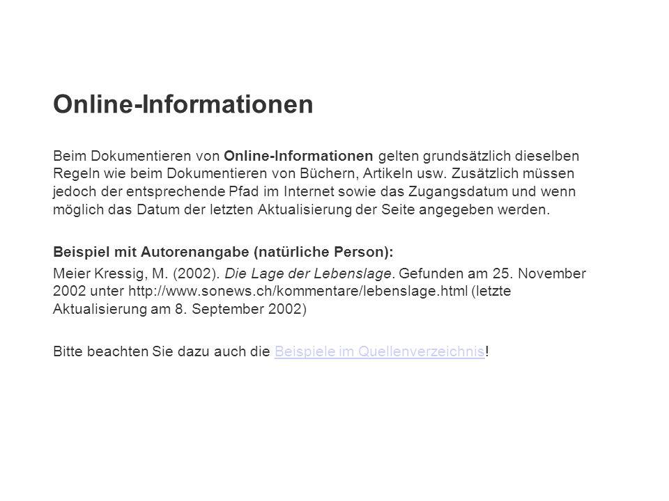 Online-Informationen Beim Dokumentieren von Online-Informationen gelten grundsätzlich dieselben Regeln wie beim Dokumentieren von Büchern, Artikeln us