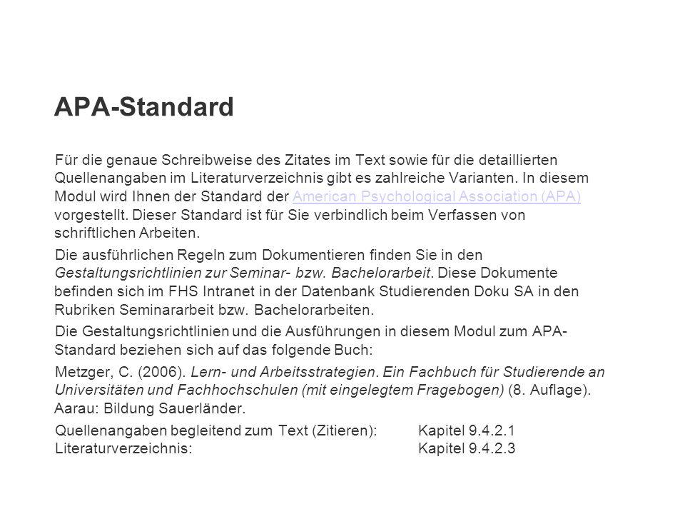 APA-Standard Für die genaue Schreibweise des Zitates im Text sowie für die detaillierten Quellenangaben im Literaturverzeichnis gibt es zahlreiche Var