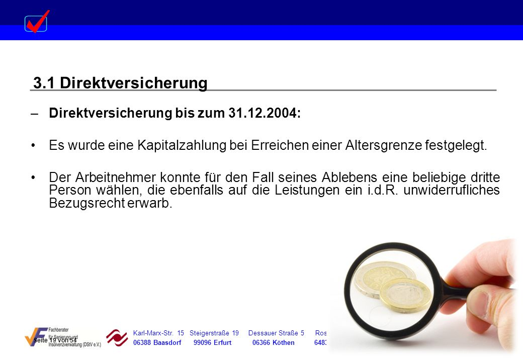 Karl-Marx-Str. 15 Steigerstraße 19 Dessauer Straße 5 Rosenstraße 12 06388 Baasdorf 99096 Erfurt 06366 Köthen 64839 Münster –Direktversicherung bis zum