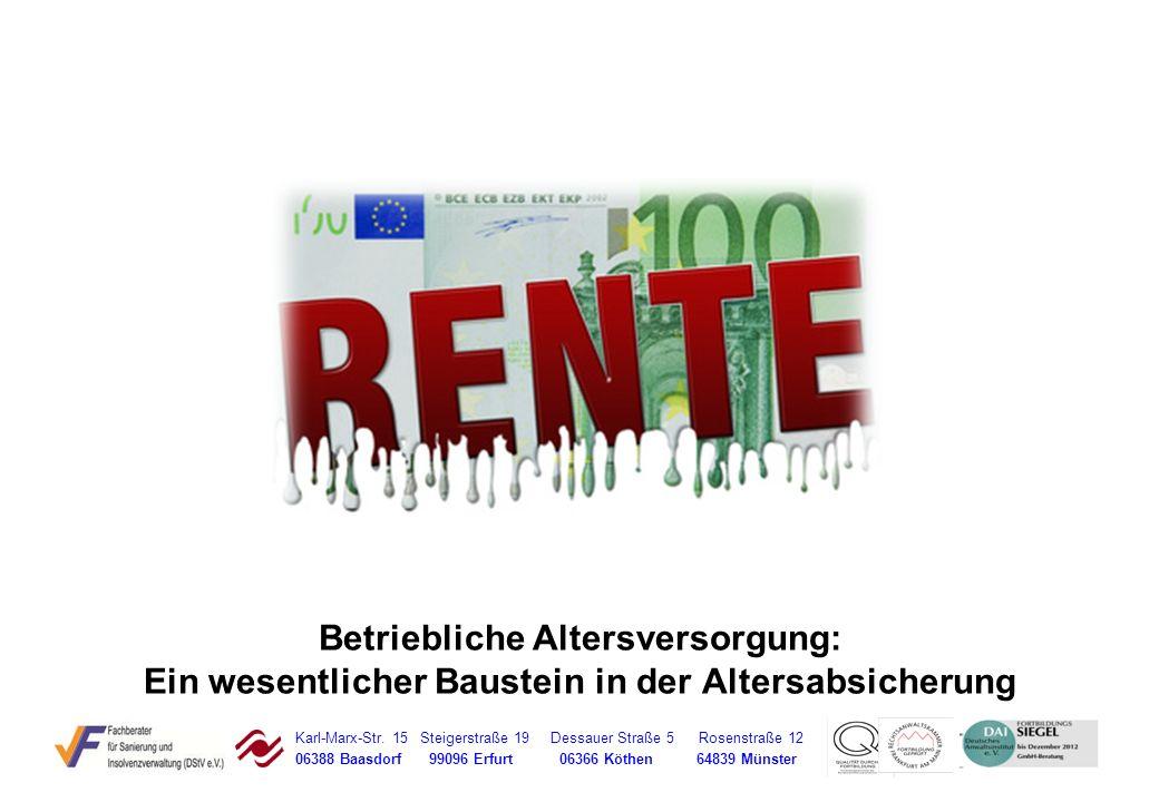 Karl-Marx-Str. 15 Steigerstraße 19 Dessauer Straße 5 Rosenstraße 12 06388 Baasdorf 99096 Erfurt 06366 Köthen 64839 Münster Betriebliche Altersversorgu