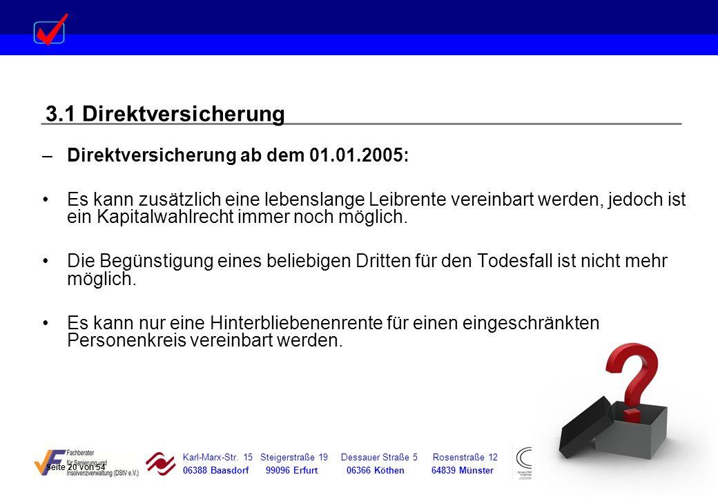 Karl-Marx-Str. 15 Steigerstraße 19 Dessauer Straße 5 Rosenstraße 12 06388 Baasdorf 99096 Erfurt 06366 Köthen 64839 Münster –Direktversicherung ab dem