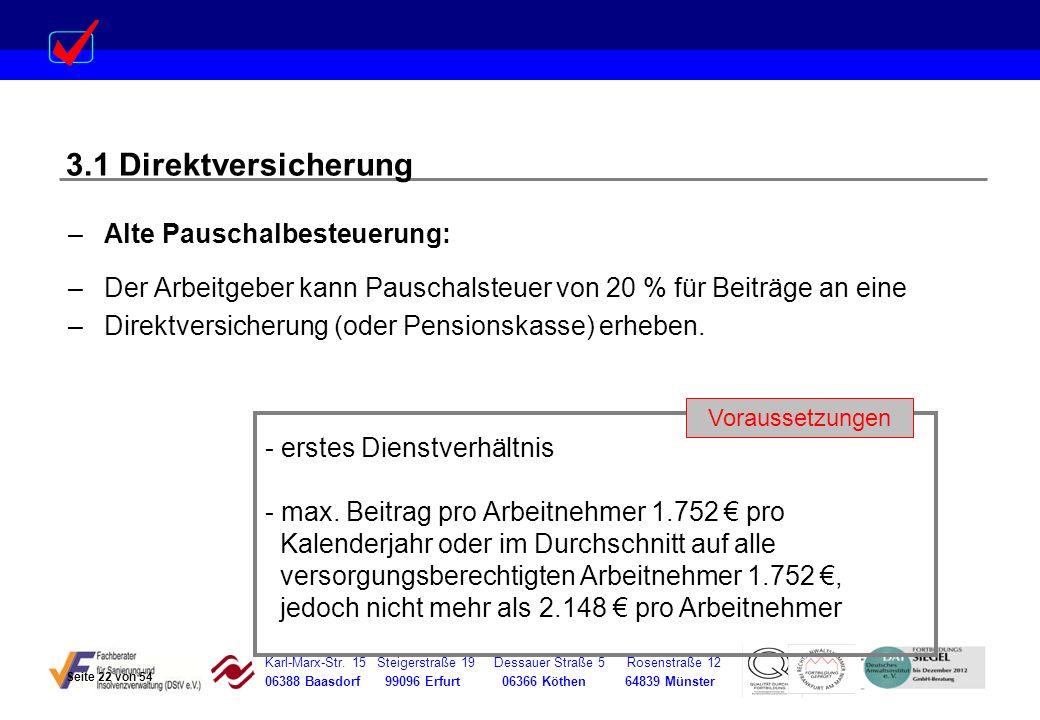 Karl-Marx-Str. 15 Steigerstraße 19 Dessauer Straße 5 Rosenstraße 12 06388 Baasdorf 99096 Erfurt 06366 Köthen 64839 Münster –Alte Pauschalbesteuerung: