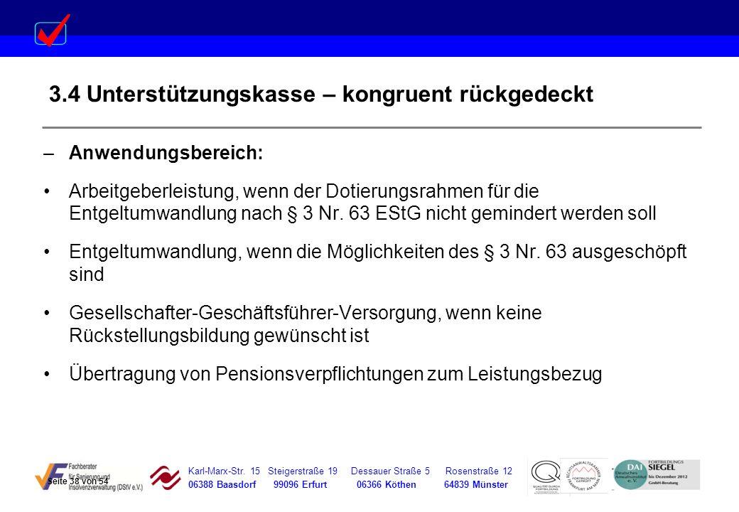 Karl-Marx-Str. 15 Steigerstraße 19 Dessauer Straße 5 Rosenstraße 12 06388 Baasdorf 99096 Erfurt 06366 Köthen 64839 Münster 3.4 Unterstützungskasse – k