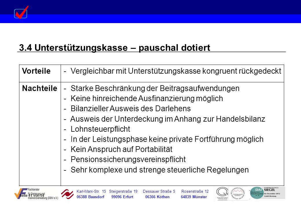 Karl-Marx-Str. 15 Steigerstraße 19 Dessauer Straße 5 Rosenstraße 12 06388 Baasdorf 99096 Erfurt 06366 Köthen 64839 Münster 3.4 Unterstützungskasse – p