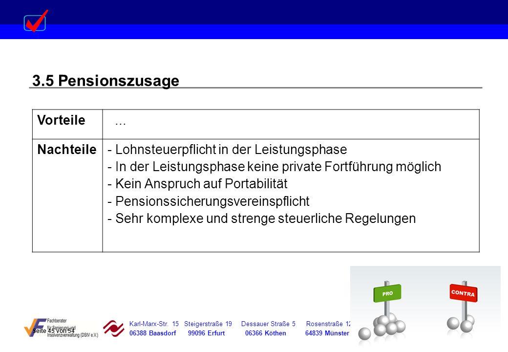 Karl-Marx-Str. 15 Steigerstraße 19 Dessauer Straße 5 Rosenstraße 12 06388 Baasdorf 99096 Erfurt 06366 Köthen 64839 Münster 3.5 Pensionszusage Vorteile