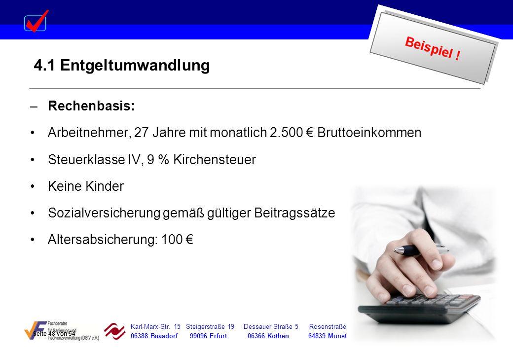 Karl-Marx-Str. 15 Steigerstraße 19 Dessauer Straße 5 Rosenstraße 12 06388 Baasdorf 99096 Erfurt 06366 Köthen 64839 Münster 4.1 Entgeltumwandlung –Rech