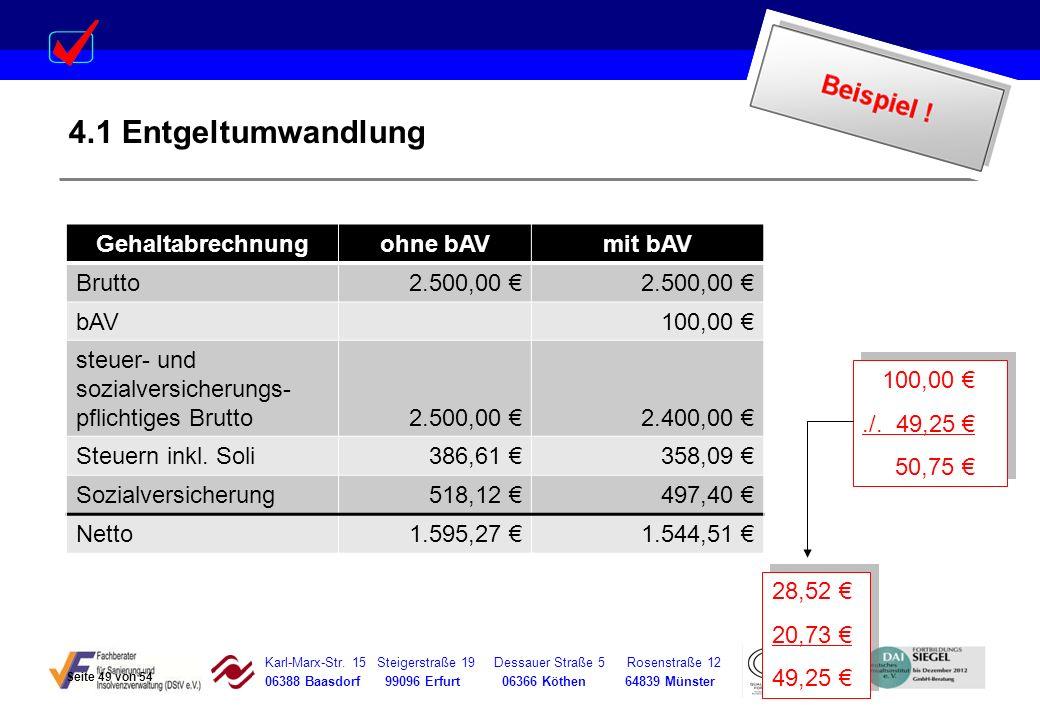 Karl-Marx-Str. 15 Steigerstraße 19 Dessauer Straße 5 Rosenstraße 12 06388 Baasdorf 99096 Erfurt 06366 Köthen 64839 Münster 4.1 Entgeltumwandlung Gehal