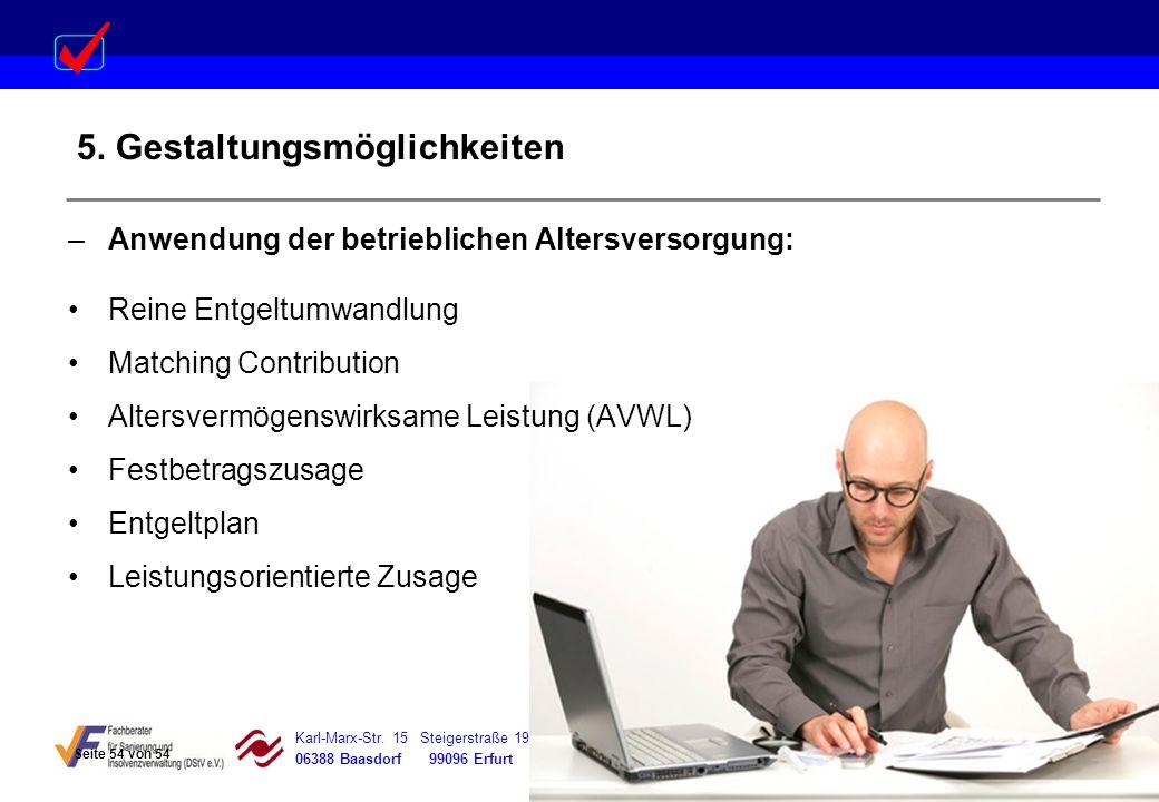 Karl-Marx-Str. 15 Steigerstraße 19 Dessauer Straße 5 Rosenstraße 12 06388 Baasdorf 99096 Erfurt 06366 Köthen 64839 Münster 5. Gestaltungsmöglichkeiten