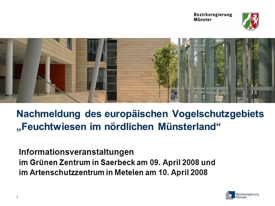 1 Nachmeldung des europäischen Vogelschutzgebiets Feuchtwiesen im nördlichen Münsterland Informationsveranstaltungen im Grünen Zentrum in Saerbeck am