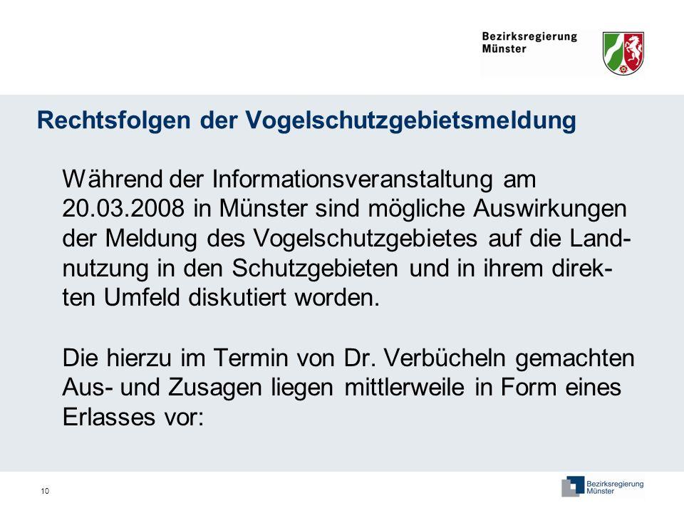 10 Rechtsfolgen der Vogelschutzgebietsmeldung Während der Informationsveranstaltung am 20.03.2008 in Münster sind mögliche Auswirkungen der Meldung de